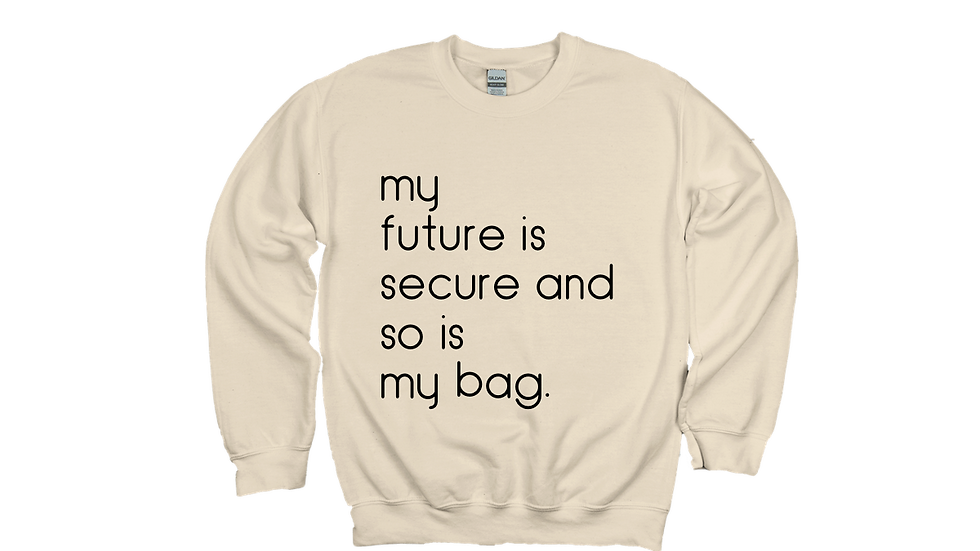 My Future and Bag Are Secure-Unisex Sand