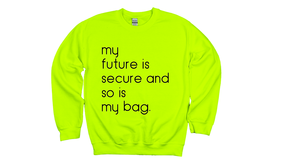 My Future and Bag Are Secure-Unisex Safety Green