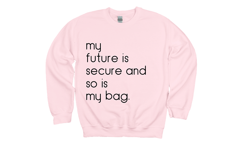 My Future and Bag Are Secure-Unisex Pink