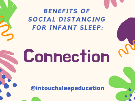 Benefits of Social Distancing for Infant Sleep #1: CONNECTION