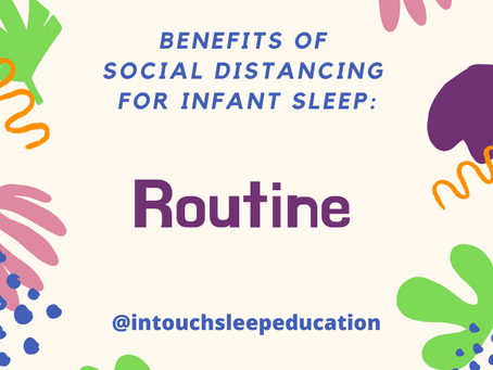 Benefits of Social Distancing for Infant Sleep #3: ROUTINE