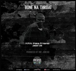 Bone Na Troat - Make A Name (M.A.N.)