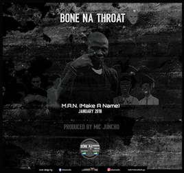Bone Na Troat - Make A Name (M.A.N.)