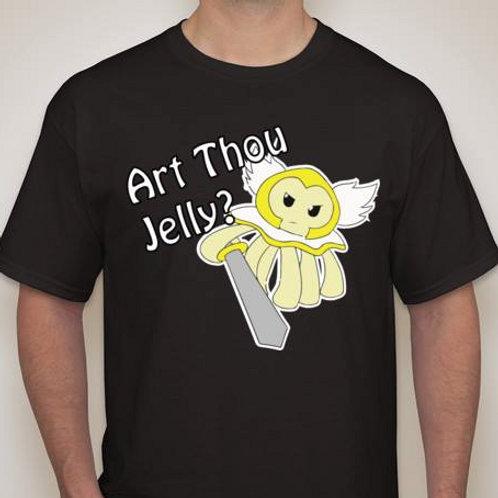 Art Thou Jelly - T-shirt