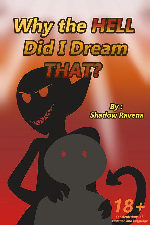 Why the HELL Did I Dream That? -Original Writing by Shadow Ravena