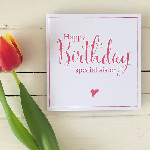 Happy Birthday Special Sister - Birthday card