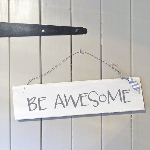 Hand painted wood sign - Be awesome (Child's bedroom)