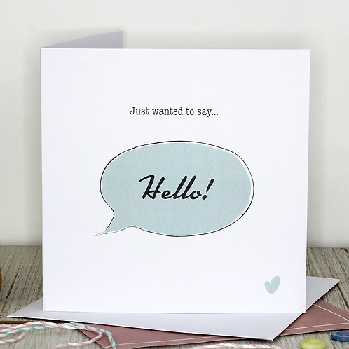 Hello card - Just wanted to say... hello!