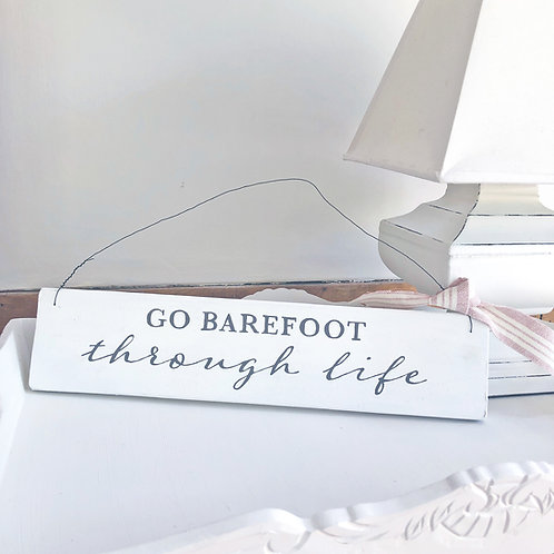 Home accessory - hanging sign | Go barefoot through life