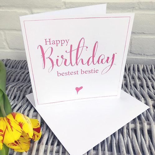 Happy Birthday Bestest Bestie card (Friendship)