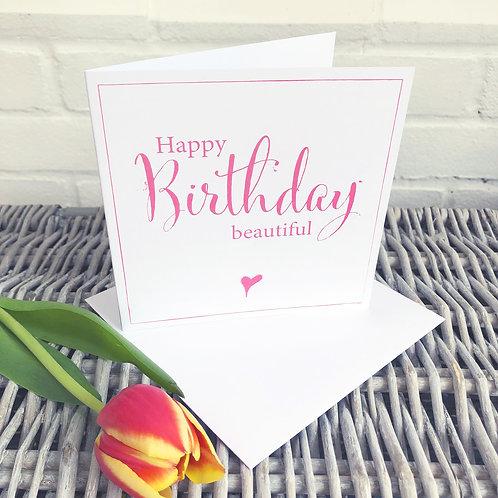 Happy Birthday Beautiful - Birthday card