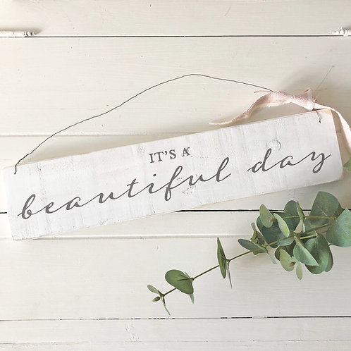 Hand painted reclaimed wood sign - It's a beautiful day