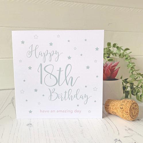 18th Birthday card - Happy 18th Birthday, have an amazing day