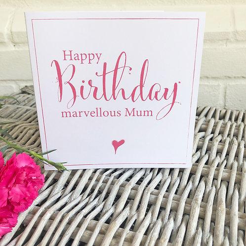 Happy Birthday marvellous Mum - Birthday card