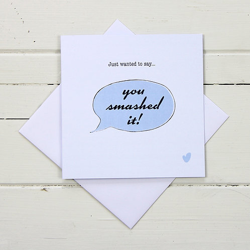 Well done / congratulations greetings card - You smashed it! Speech bubble