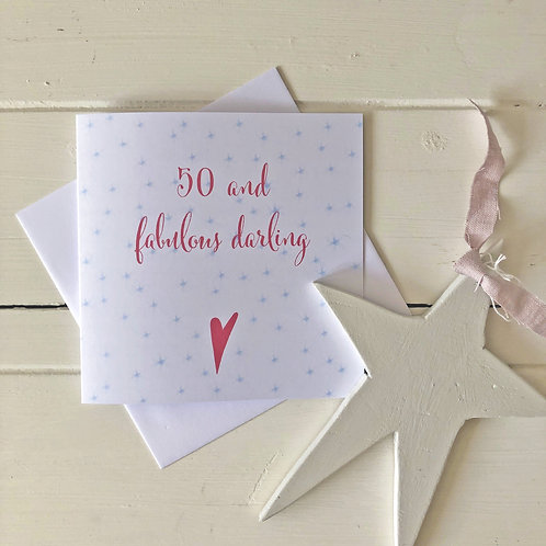Fiftieth Birthday card - 50 and fabulous darling