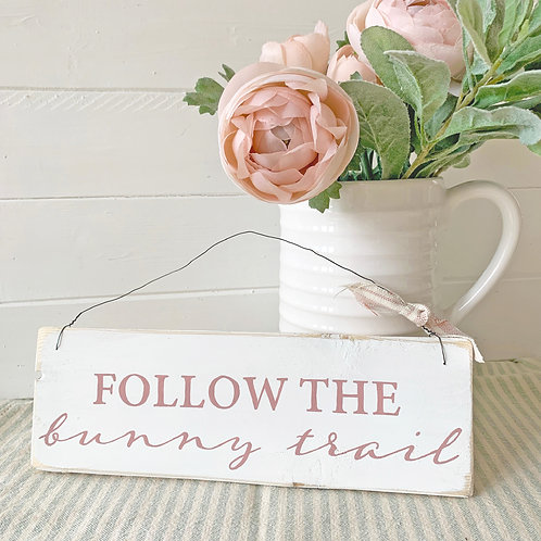 Spring home accessory - Follow the bunny trail sign