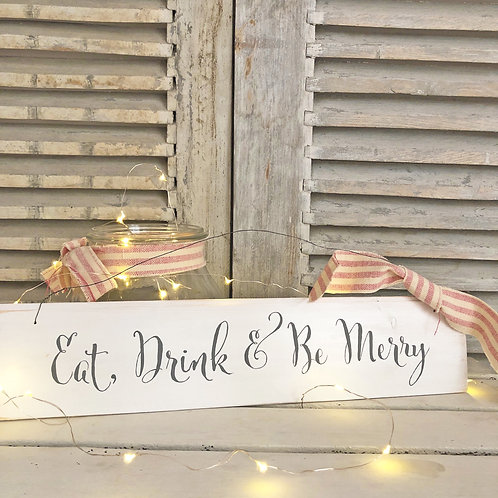 Hand painted wood Christmas sign - Eat, Drink & Be Merry