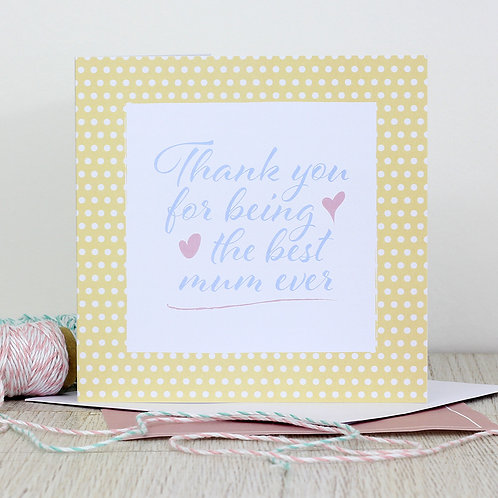 Mother's Day card - Thank you for being the best mum