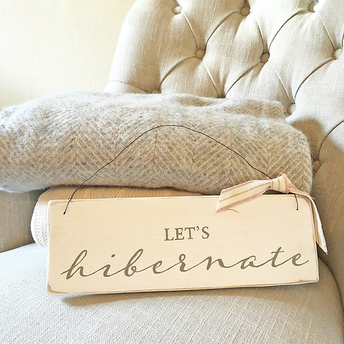 Home accessory - let's hibernate sign