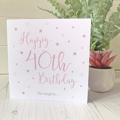 40th Birthday card | Happy 40th Birthday - life begins