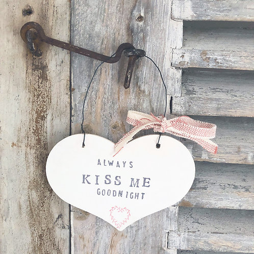 Hanging heart wood sign - Always kiss me goodnight