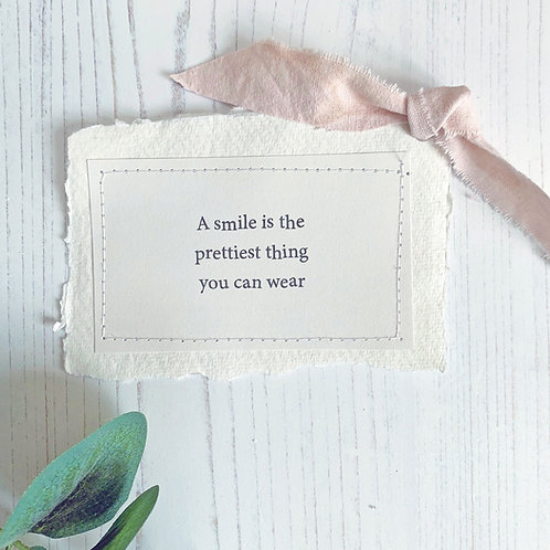 A smile is the prettiest thing - inspirational quote keepsake