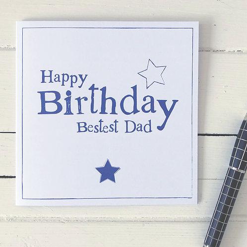 Happy Birthday Bestest Dad - Dad card