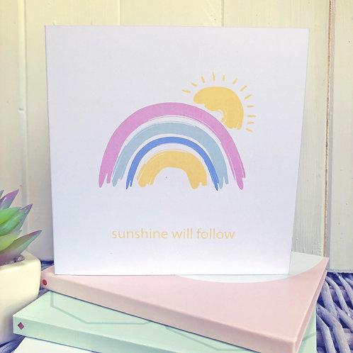 Rainbow card - sunshine will follow
