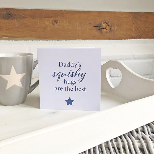 Daddy's squishy hugs are the best - Father's Day card