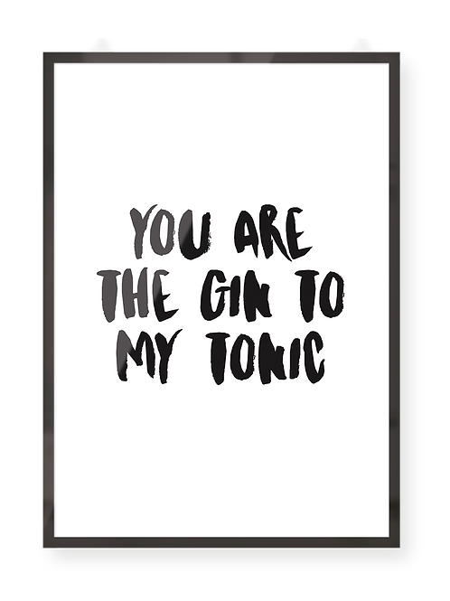 """Poster """"gin to my tonic"""""""