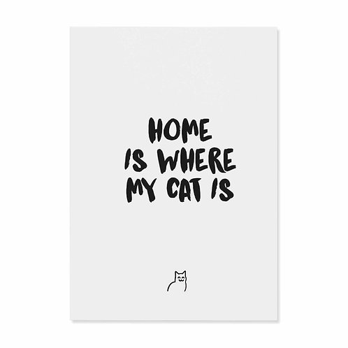 """Postkarte """"home is where my cat is"""""""