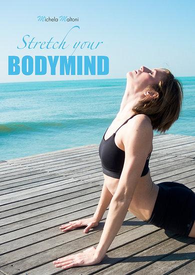Stretch your BodyMind
