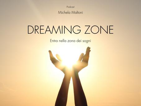 DREAMING ZONE: entra nella zona dei sogni!