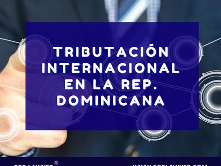 TRIBUTACIÓN INTERNACIONAL EN REP. DOMINICANA
