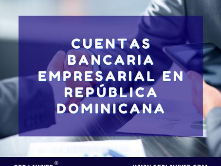 CUENTAS BANCARIA EMPRESARIAL  EN REPÚBLICA DOMINICANA