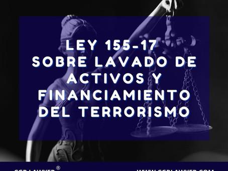 POR QUÉ LA LEY 155-17 SOBRE LAVADO DE ACTIVOS Y FINANCIAMIENTO DEL TERRORISMO