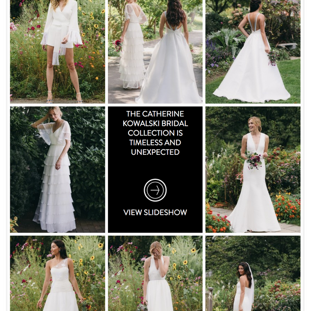 Wedding Chicks: THE CATHERINE KOWALSKI BRIDAL COLLECTION IS TIMELESS AND UNEXPECTED