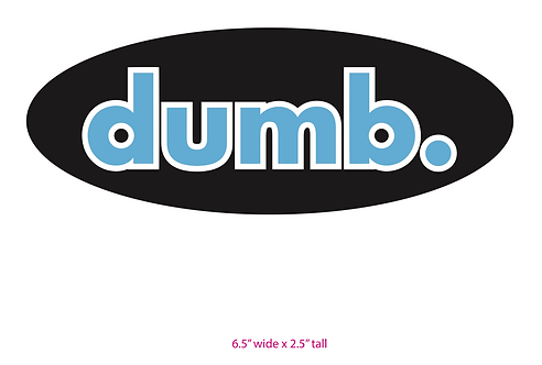 Representing dumb. Sticker