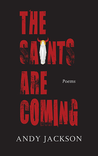 The Saints Are Coming by Andy Jackson (ISBN 978-1-9164051-3-4)