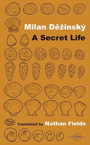 A Secret Life by Milan Děžinský (ISBN: 9781916405165)