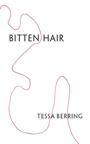 Bitten Hair by Tessa Berring (ISBN: 9781 9164051 10)
