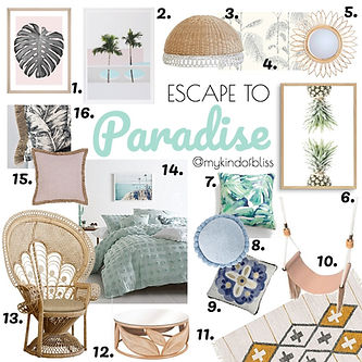 Escape to Paradise- Tropical inspired styling for all budgets and styles.
