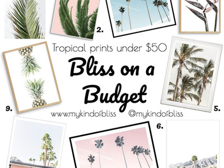 Bliss on a Budget-Tropical Prints