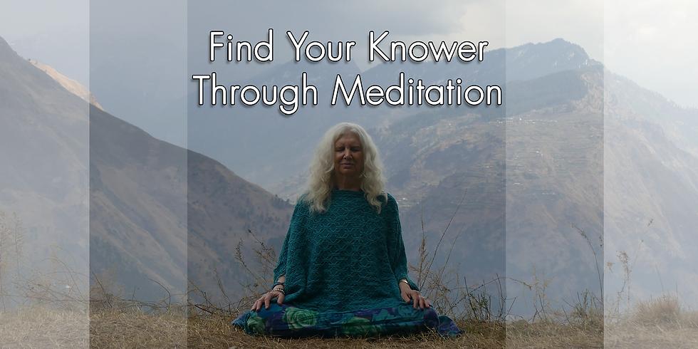Find Your Knower Through Meditation