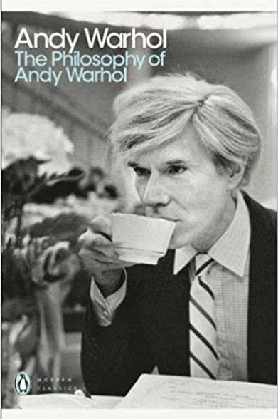 The Philosophy of Andy Warhol: From A to B and Back Again.