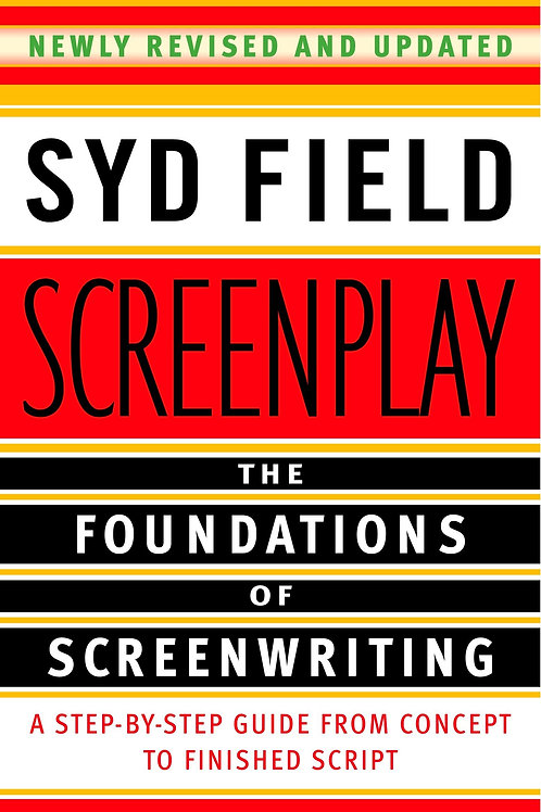 Screenplay. The Foundations of Screenwriting.