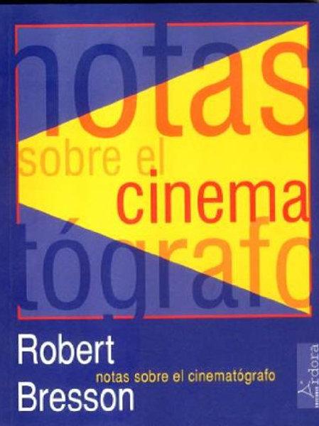 Notas sobre el Cinematógrafo.