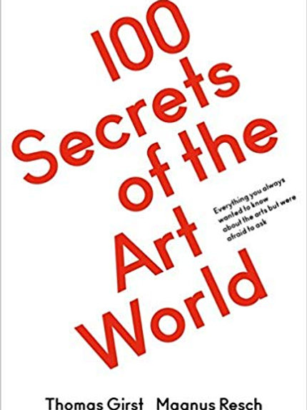 100 Secrets of the Art World: Everything you always wanted to know about the art