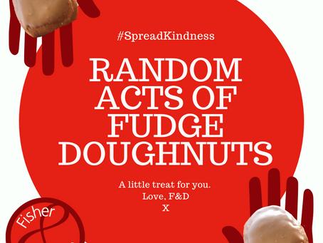 Random acts of fudge doughnuts...